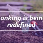 Banking is being redefined