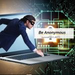 How to stay Anonymous/untraceable while online