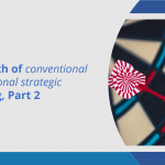 The death of conventional or traditional strategic planning, part 2